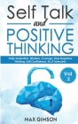 Self Talk and Positive Thinking: The Guide For Inspiration, Courage, Stop Negative Thinking, Neuro Linguistic Programming Cover Image