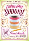 Will Shortz Presents Extra Hot Sudoku: 200 Hard Puzzles: Hard Sudoku Volume 1 Cover Image