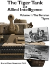 The Tiger Tank and Allied Intelligence: The Tunisian Tigers Cover Image