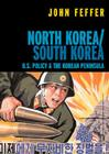 North Korea South Korea: U.S. Policy at a Time of Crisis Cover Image