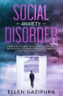 Social Anxiety Disorder: Learn how to Cure the Shyness of Your Kids. The Solution 2.0 has been Revealed (Complete Guide for Teens and Adults) Cover Image