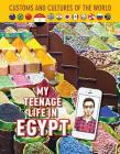 My Teenage Life in Egypt (Custom and Cultures of the World #12) Cover Image