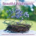 Beautiful Wildflowers: Wedding Bouquets, Arrangements & More from Nature's Seasonal Abundance Cover Image