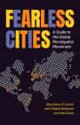 Fearless Cities: A Guide to the Global Municipalist Movement Cover Image