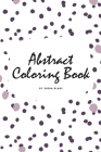Abstract Patterns Coloring Book for Teens and Young Adults (6x9 Coloring Book / Activity Book) Cover Image