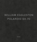 William Eggleston: Polaroid Sx-70 Cover Image