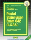 Postal Supervisor Exam 642 (U.S.P.S.): Passbooks Study Guide (Career Examination Series) Cover Image