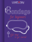 Bondage for Beginners: 52 Ways to Get Started (Lovehoney Gift Books) Cover Image