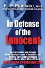 In Defense of the Innocent: How to Respond and Recover When Falsely Accused of Sexual Assault or Other Serious Misconduct in the New #MeToo World Cover Image
