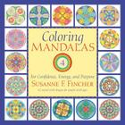 Coloring Mandalas 4: For Confidence, Energy, and Purpose (An Adult Coloring Book #4) Cover Image