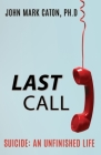 Last Call: Suicide: An Unfinished Life Cover Image