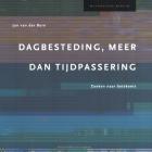 Dagbesteding, Meer Dan Tijdspassering: Zoeken Naar Betekenis (Methodisch Werken) Cover Image