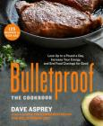 Bulletproof: The Cookbook: Lose Up to a Pound a Day, Increase Your Energy, and End Food Cravings for Good Cover Image