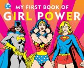DC Super Heroes: My First Book of Girl Power Cover Image