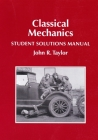 Classical Mechanics Student Solutions Manual Cover Image
