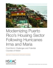 Modernizing Puerto Rico's Housing Sector Following Hurricanes Irma and Maria: Post-Storm Challenges and Potential Courses of Action Cover Image
