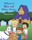 Where is Blue and Other Stories Cover Image