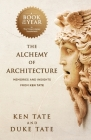 The Alchemy of Architecture: Memories and Insights from Ken Tate Cover Image