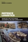 Defence Logistics: Enabling and Sustaining Successful Military Operations Cover Image