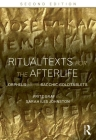 Ritual Texts for the Afterlife: Orpheus and the Bacchic Gold Tablets Cover Image