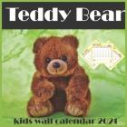 Teddy Bear kids Wall calendar 2021: Kids Activity Calendar 2021, Kids Calendars Teddy Bear Cover Image