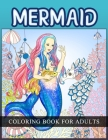 Mermaid Coloring Book For Adults: Magical Coloring Book For Girls, Women For Stress Relief Cover Image