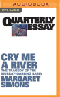 Quarterly Essay 77: Cry Me a River: The Tragedy of the Murray-Darling Basin Cover Image