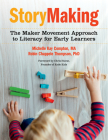 Storymaking: The Maker Movement Approach to Literacy for Early Learners Cover Image