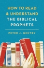 How to Read and Understand the Biblical Prophets Cover Image