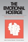 The Emotional Hostage: Rescuing Your Emotional Life Cover Image
