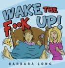 Wake the F**k Up! Cover Image