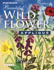 Beautiful Wildflower Applique (Applique Masterpiece) Cover Image