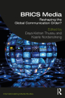 Brics Media: Reshaping the Global Communication Order? (Internationalizing Media Studies) Cover Image