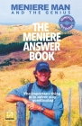 Meniere Man. The Meniere Answer Book: 625 Meniere Questions Answered Cover Image