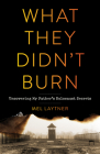 What They Didn't Burn: Uncovering My Father's Holocaust Secrets Cover Image