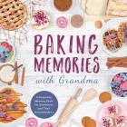 Baking Memories with Grandma: A Keepsake Memory Book for Grandmas and Grandchildren Cover Image