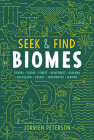 Seek & Find Biomes: Tundra, Alpine, Forest, Rainforest, Savanna, Grassland, Desert, Freshwater & Marine Cover Image