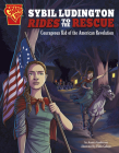 Sybil Ludington Rides to the Rescue: Courageous Kid of the American Revolution (Courageous Kids) Cover Image