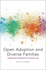 Open Adoption and Diverse Families: Complex Relationships in the Digital Age Cover Image