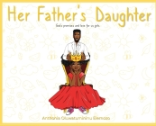 Her Father's Daughter: God's Promises and Love for Us Girls Cover Image