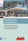 Aesthetics of Gentrification: Seductive Spaces and Exclusive Communities in the Neoliberal City (Cities and Cultures #9) Cover Image