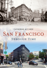 San Francisco Through Time (America Through Time) Cover Image
