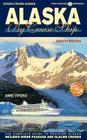 Alaska by Cruise Ship - 8th Edition: The Complete Guide to Cruising Alaska, Includes Inside Passage and Glacier Cruises with Large Pullout Color Map Cover Image