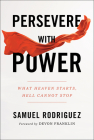 Persevere with Power: What Heaven Starts, Hell Cannot Stop Cover Image