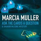 Ask the Cards a Question Lib/E (Sharon McCone Mysteries (Audio) #2) Cover Image