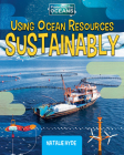 Using Ocean Resources Sustainably Cover Image