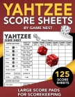 Yahtzee Score Sheets: 125 Large Score Pads for Scorekeeping 8.5 x 11 Yahtzee Score Cards Cover Image