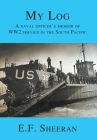 My Log: A Naval Officer's Memoir of WW2 Service in the South Pacific Cover Image
