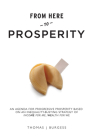 From Here to Prosperity: An Agenda for Progressive Prosperity Based on an Inequality-Busting Strategy of Income for Me, Wealth for We Cover Image