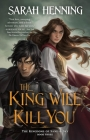 The King Will Kill You (Kingdoms of Sand and Sky #3) Cover Image